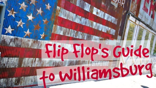 Flip Flop's Guide to Williamsburg
