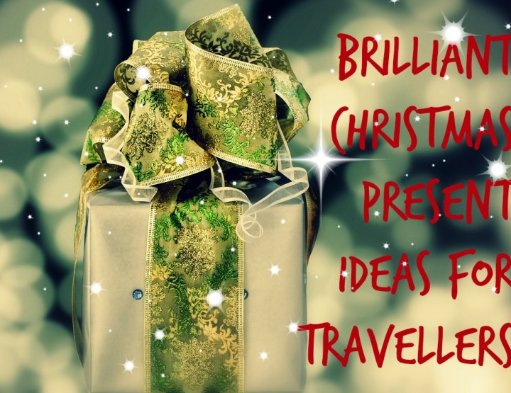 7 Brilliant Christmas Present Ideas for Travellers