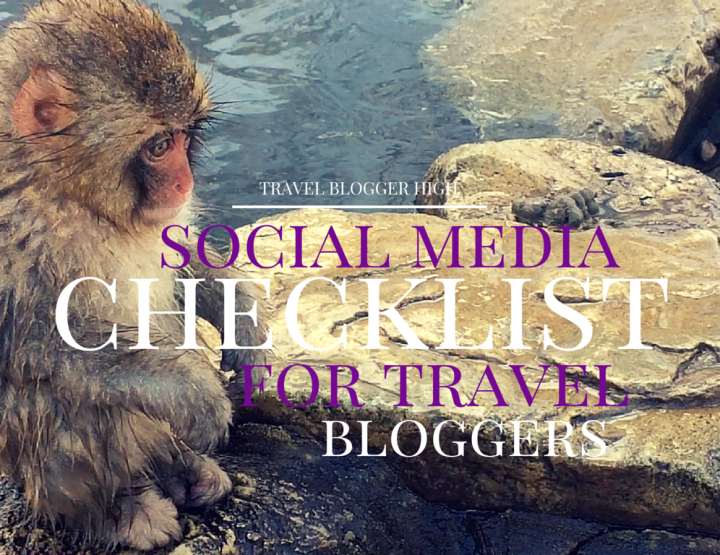 The Social Media Checklist For Travel Bloggers to Live By