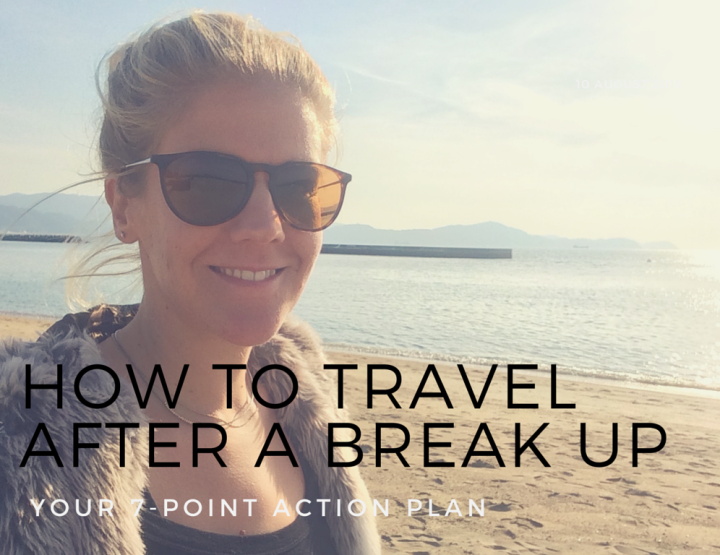 7-Point Action Plan for Travelling After a Break Up