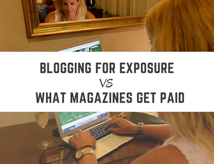 The Joy of 'Blogging for Exposure' vs What Magazines Get Paid