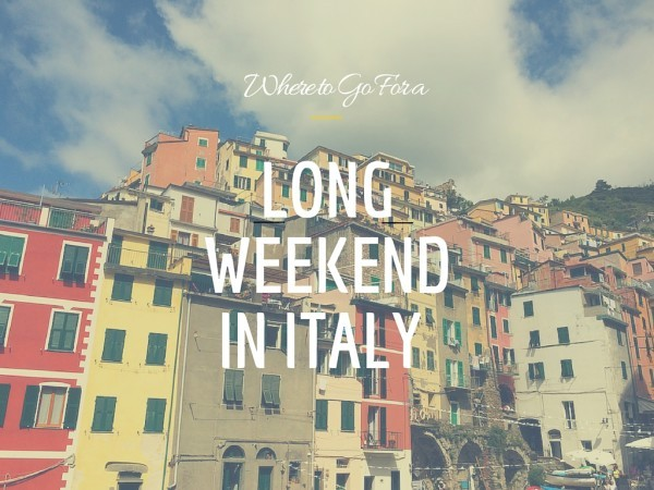 Long weekend in Italy