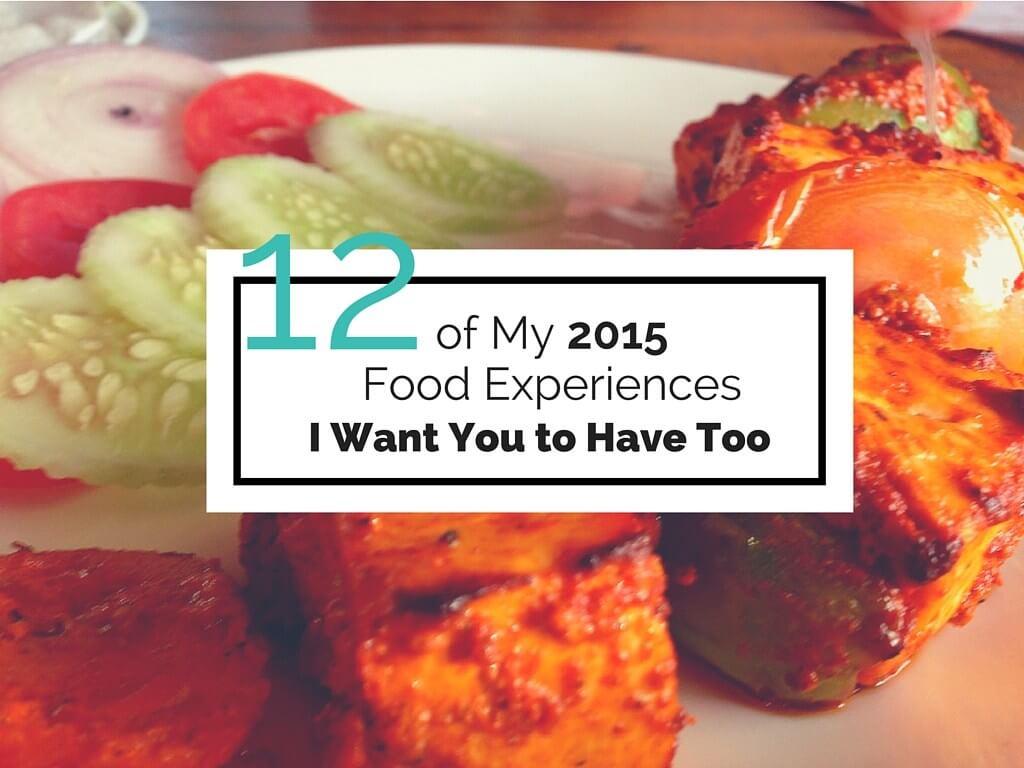 2015 food experiences