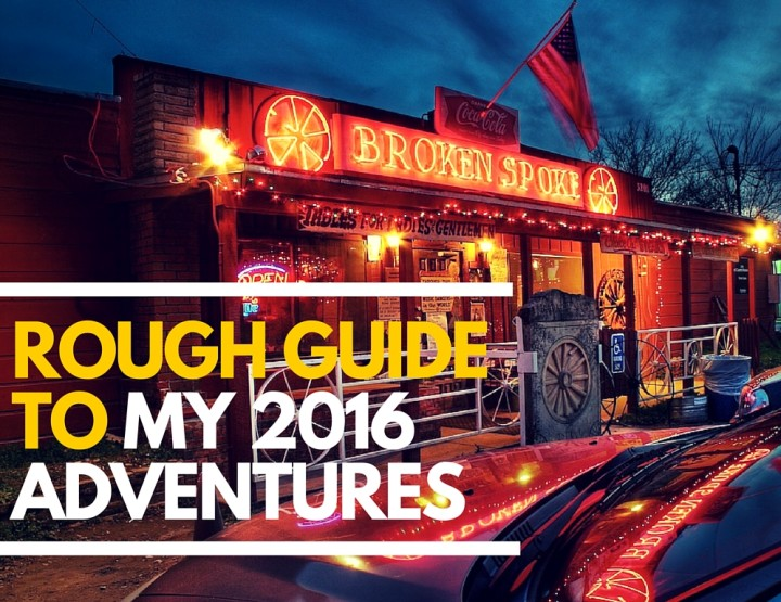 Rough Guide to My 2016 Travels