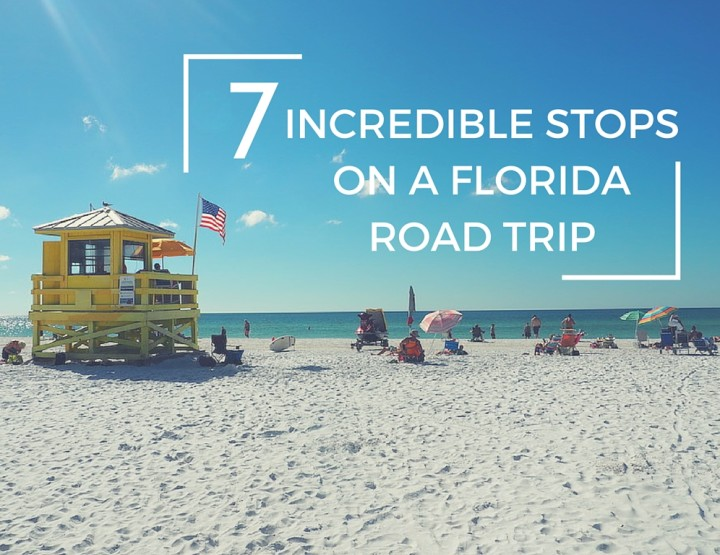 7 Incredible Stops on a Florida Road Trip