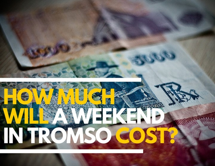 The Cost of a Weekend in Tromso, Norway