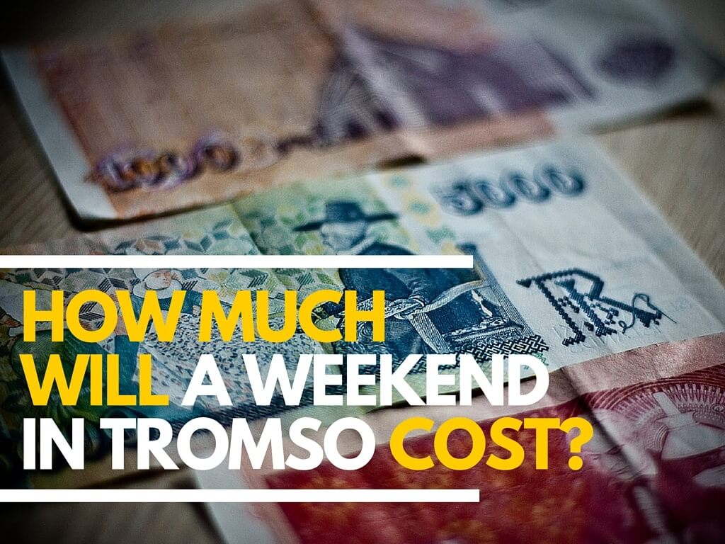 Cost of a weekend in Tromso