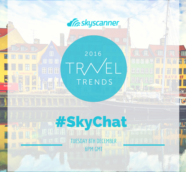 Let's Talk Travel Trends @ the Skyscanner #SkyChat (6pm * 8/12)