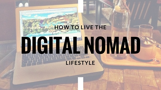 How-to-live-the-digital-nomad-lifestyle
