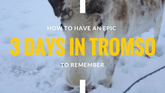 How-to-have-an-epic-3-days-in-tromso