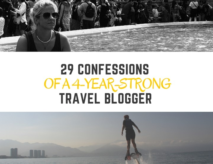 29 Confessions of a 4-Year-Strong Travel Blogger