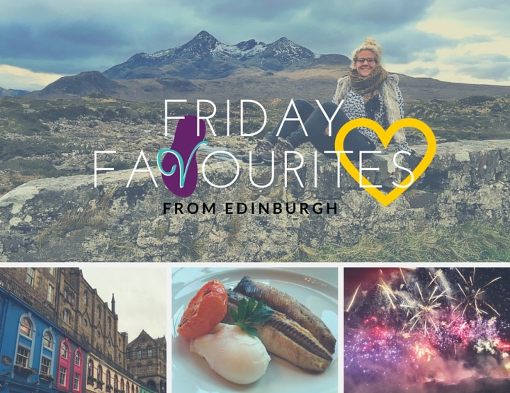 Friday Favourites... from Edinburgh