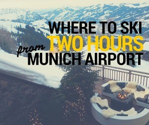two hours from munich airport