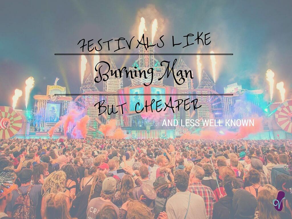 Burning Man festivals but cheaper