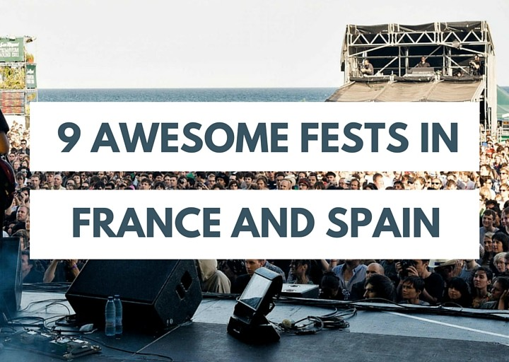 9 Awesome Music Festivals In France and Spain