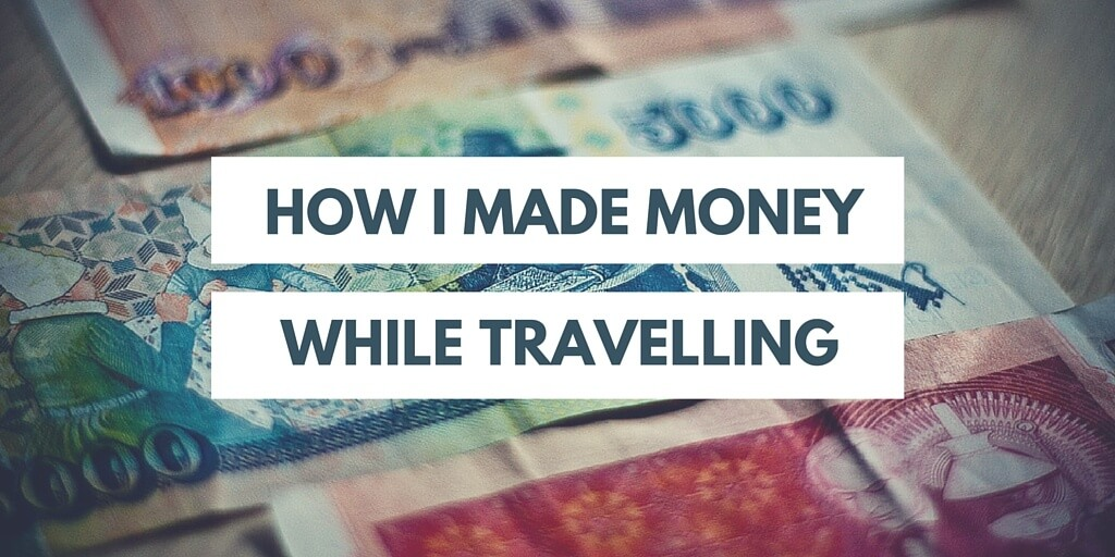 Making money while travelling