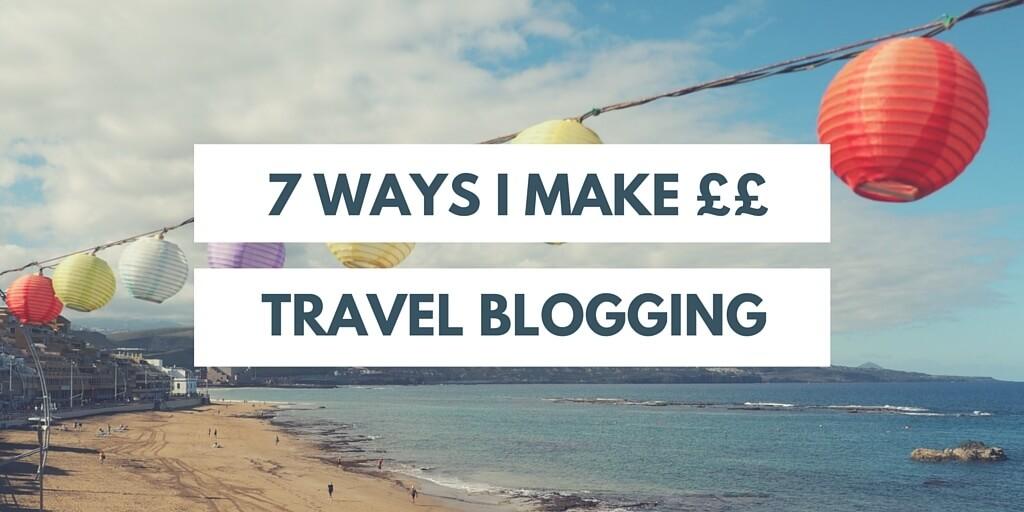 Ways to make money travel blogging