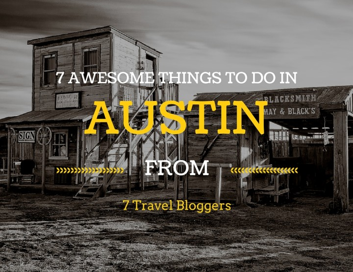 Best Things to Do in Austin According to 7 Travel Bloggers