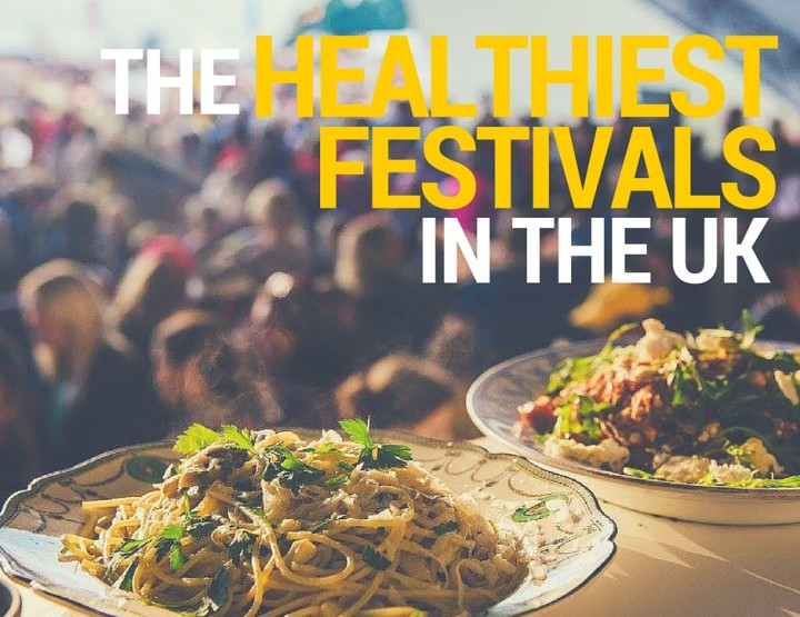 Top 10 Healthiest Festivals in the UK