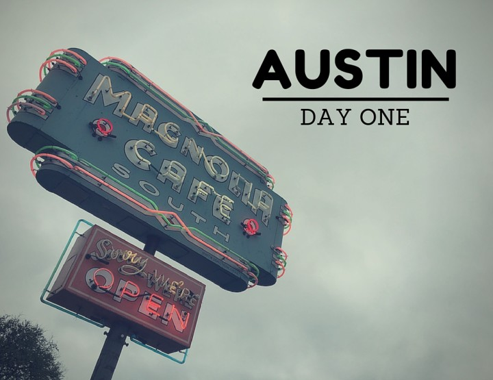 First Day in Austin: What HAVE I Been Up To?