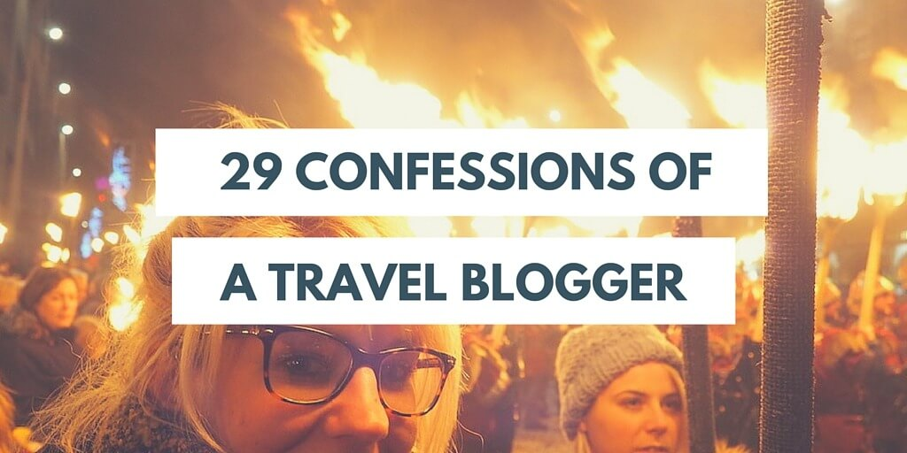 Confessions of a travel bloggers