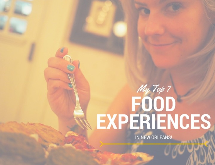 My Top 7 Favourite Food Experiences in New Orleans
