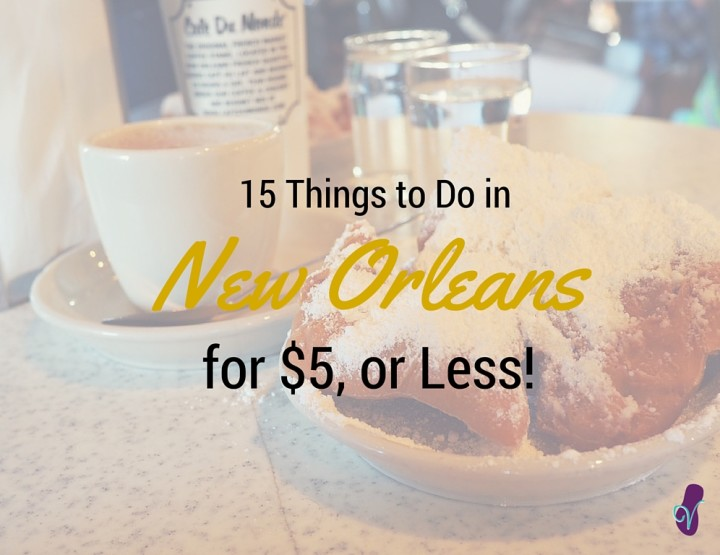 15 Cheap Things to Do in New Orleans for $5, or Less (VIDEO!)