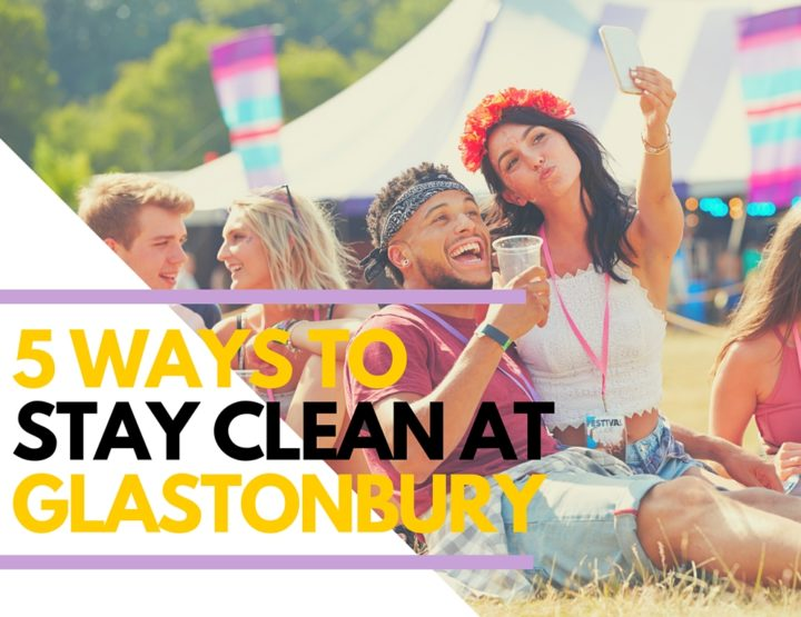 5 New Ways to Stay Clean at Glastonbury