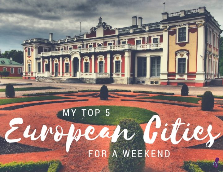 My Top 5 European Cities for a Cheap Weekend