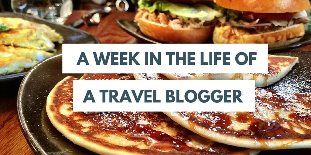 Week in the life of a travel blogger