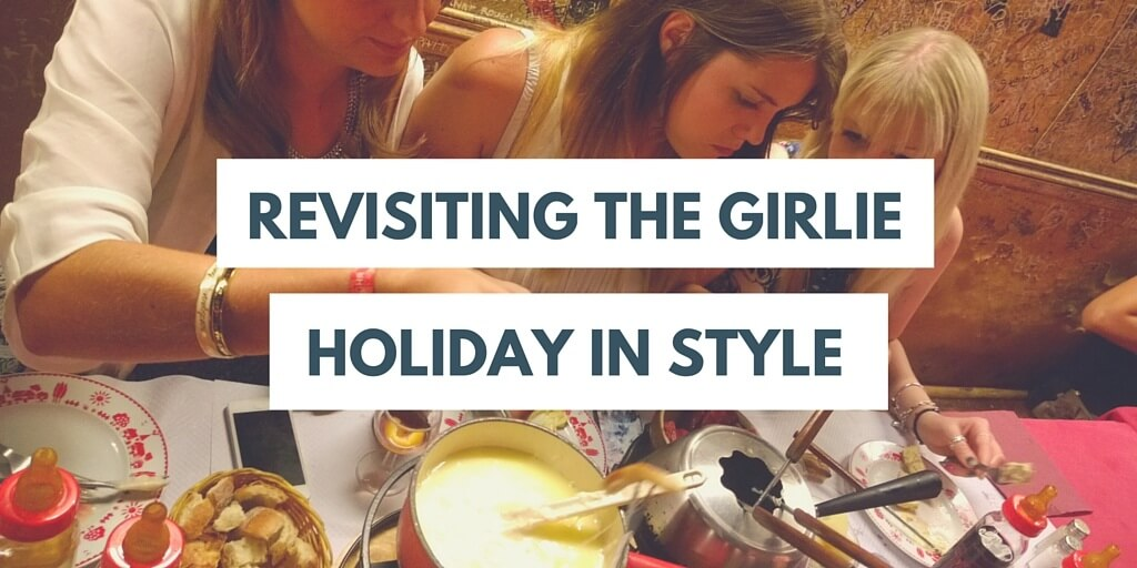 revisiting the girlie holiday