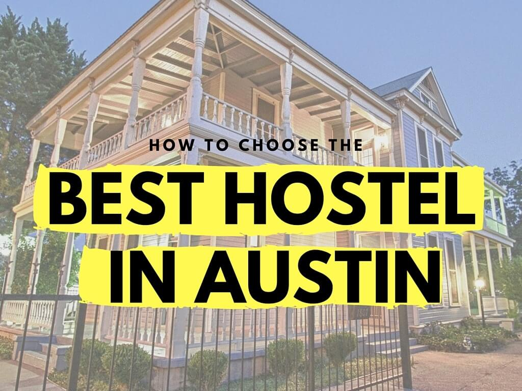 How to choose the best hostel in austin
