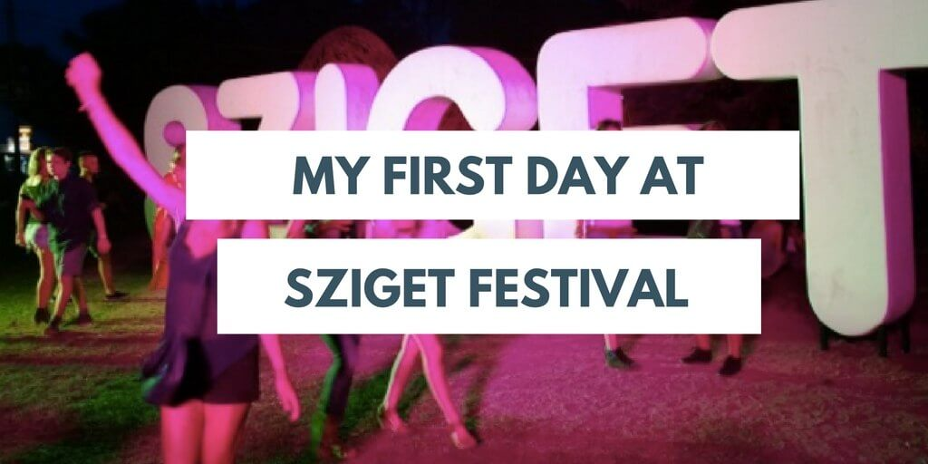 First day at Sziget Festival