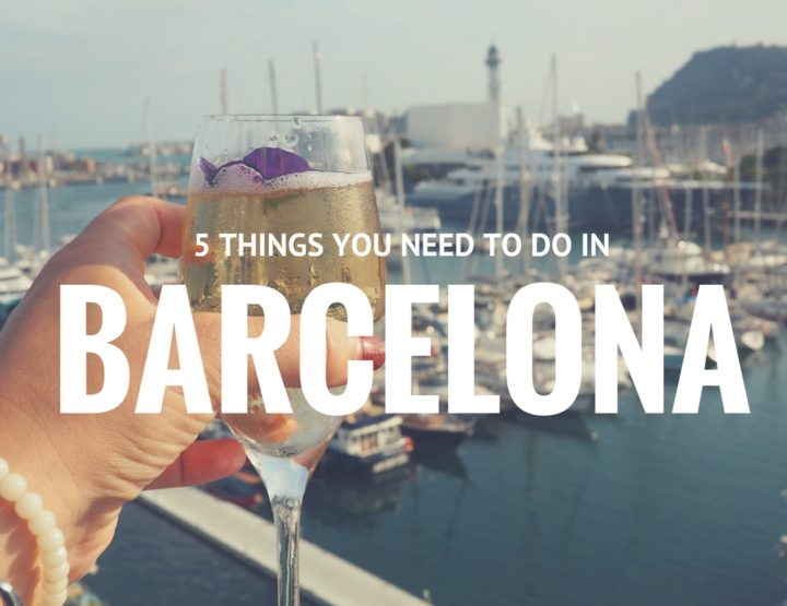 5 Things You *Definitely* Need to Do in Barcelona
