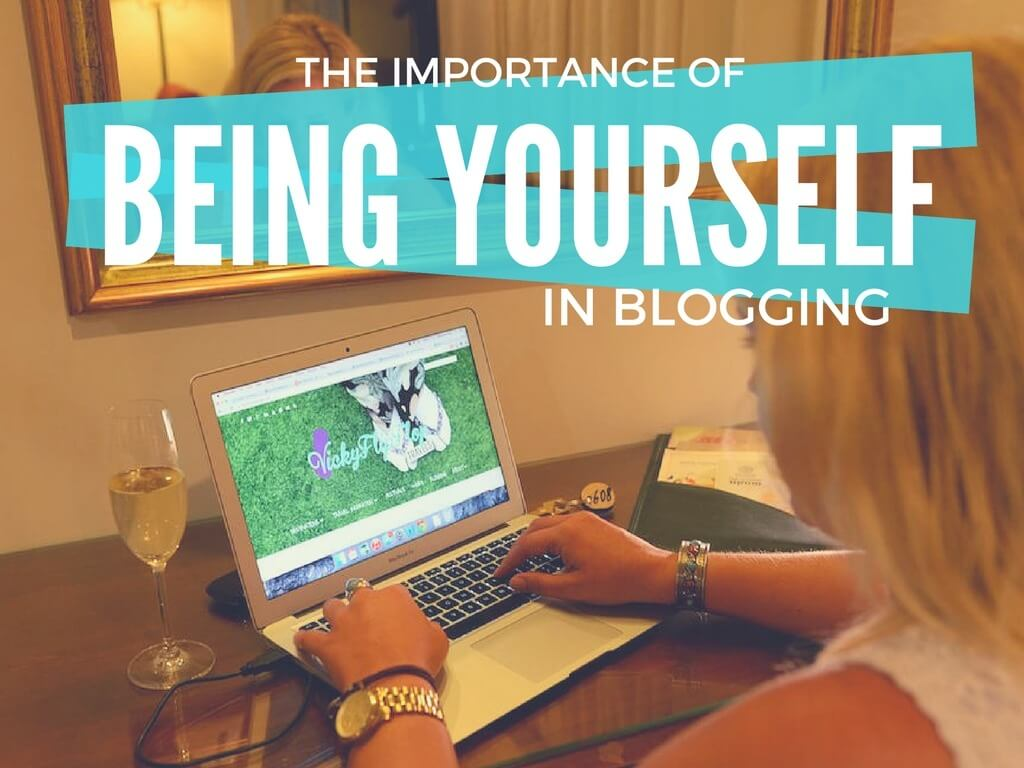 importance of being yourself in blogging