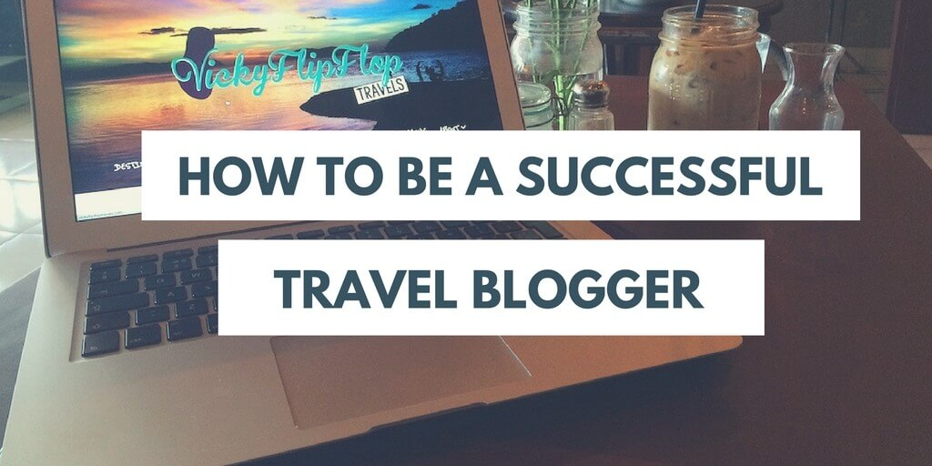how-to-be-a-successful-travel-blogger