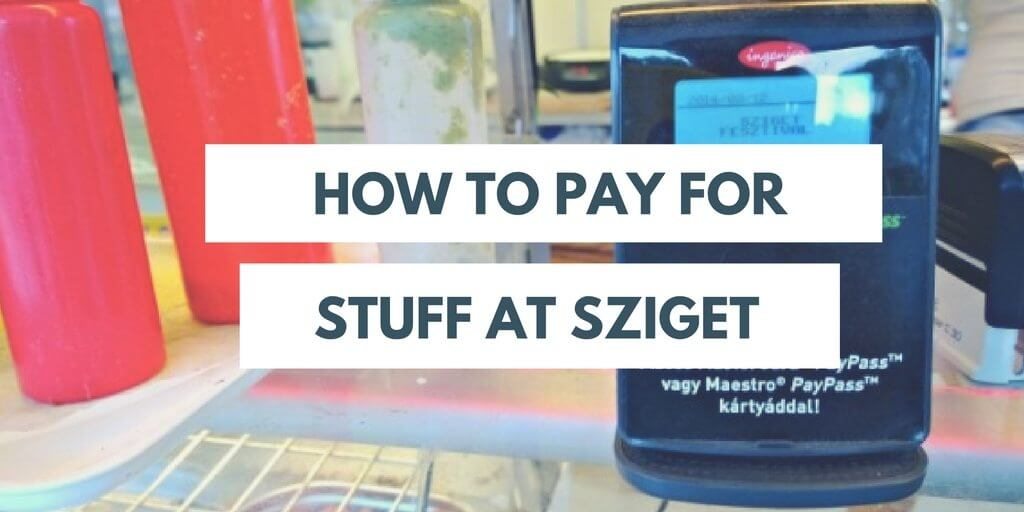 How to pay for Sziget Festival