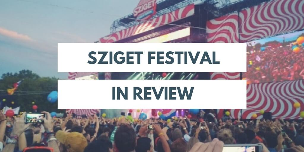 Sziget Festival in review