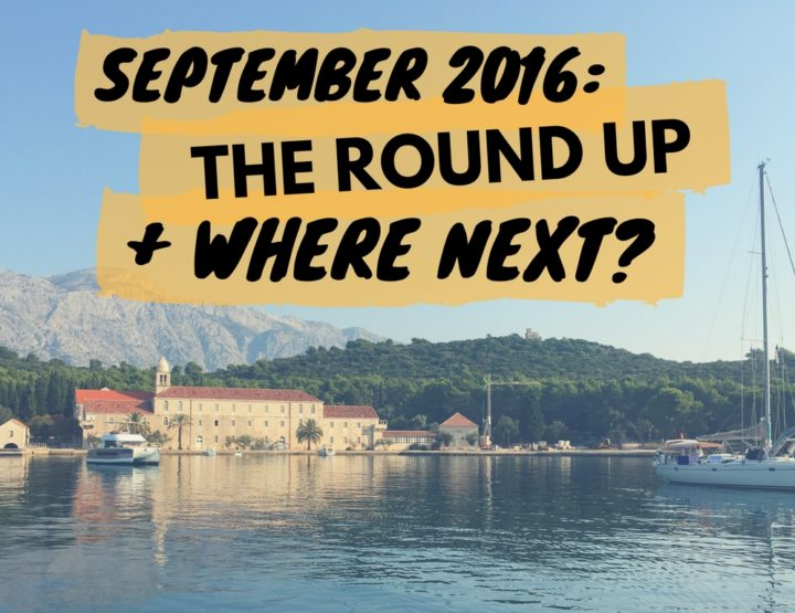 September 2016: Festivals, Croatia, Montenegro // Where Next?