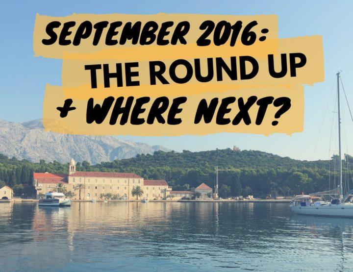 September 2016: Festivals, Croatia, Montenegro // Where Next?