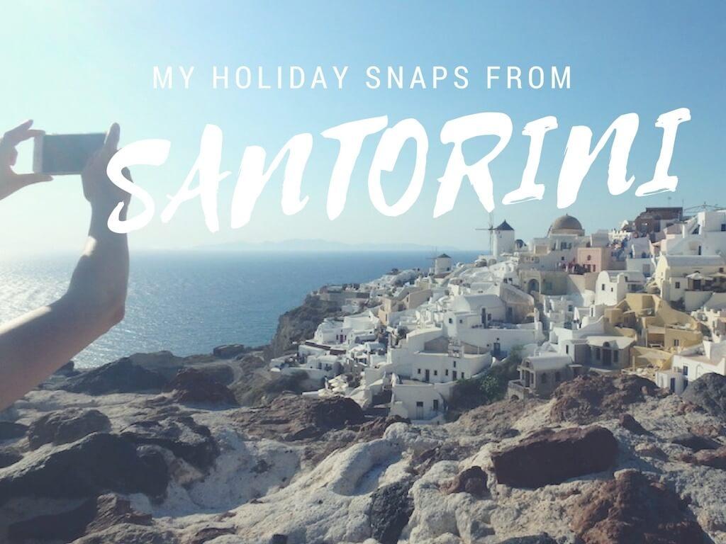 Santorini holiday snaps