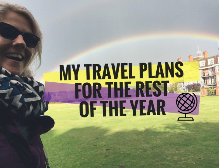 My Travel Plans for the Rest of the Year