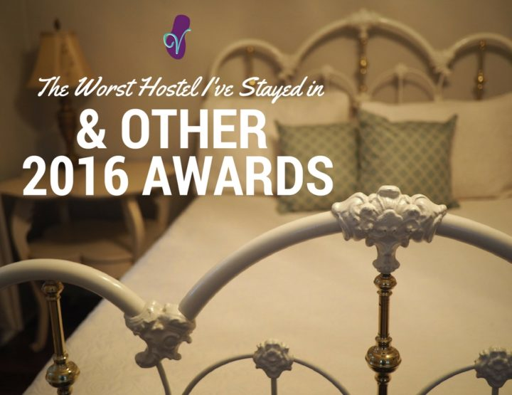 The Worst Hostel I've Stayed in, and Other 2016 Awards