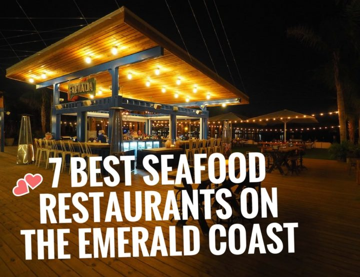 7 Best Seafood Restaurants on the Emerald Coast (+ Desserts)