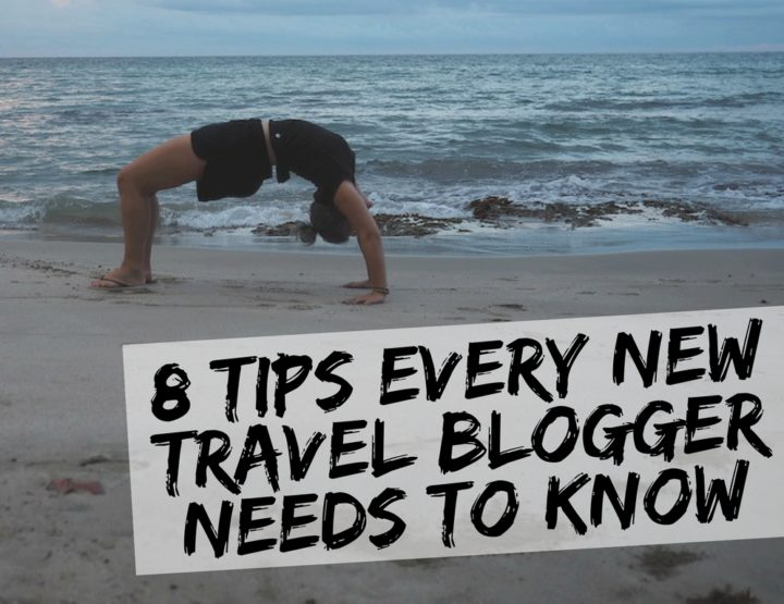 8 Tips Every New Travel Blogger NEEDS to Know