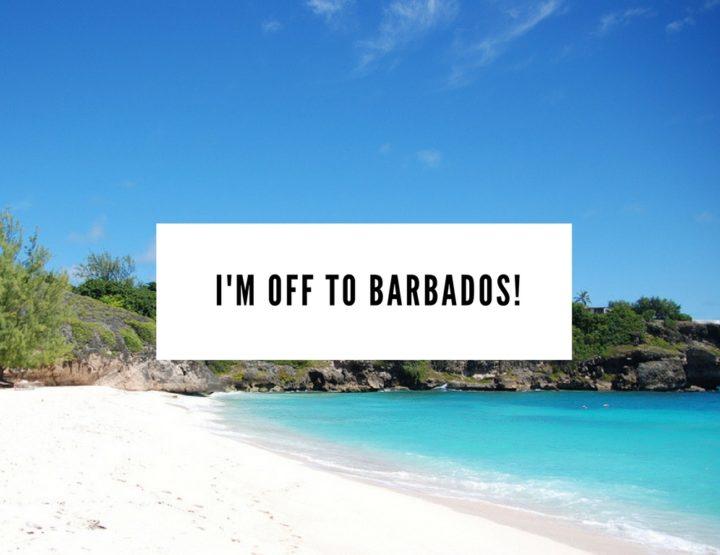 I'm Off to Barbados!
