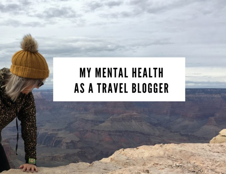 My Mental Health as a Travel Blogger