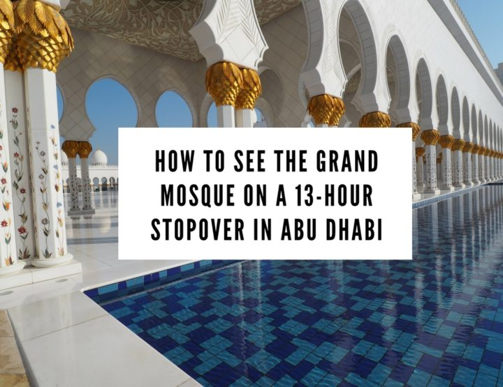 How to See the Grand Mosque on a 13-Hour Stopover at Abu Dhabi Airport