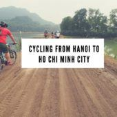 Cycling From Hanoi to Ho Chi Minh City: 700km in 10 Days