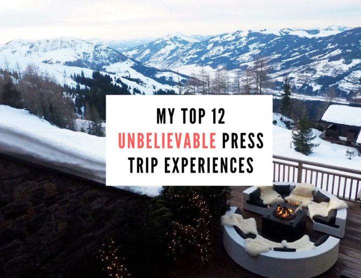 My Top 12 Unbelievable Press Trip Experiences